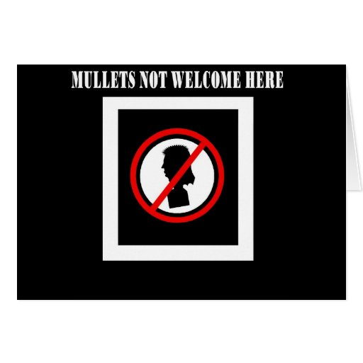 Mullets Not Welcome Here Greeting Card