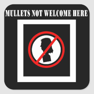 Mullets Not Welcome Here Square Sticker