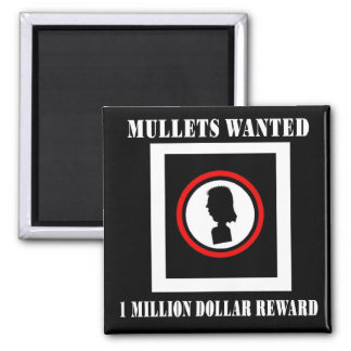 Mullets Wanted 1 Million Dollar Reward 2 Inch Square Magnet