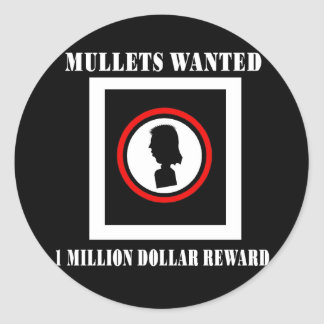 Mullets Wanted 1 Million Dollar Reward Classic Round Sticker