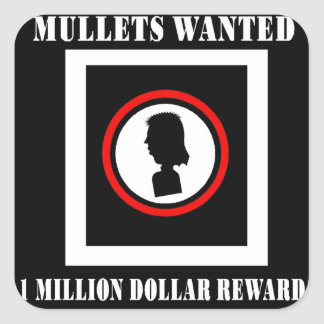 Mullets Wanted 1 Million Dollar Reward Square Sticker