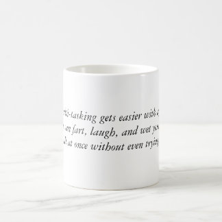 Multi-tasking gets easier with age.You can fart... Coffee Mug