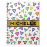 [ Thumbnail: Multicolored Triangles Pattern + Custom Name Notebook ]