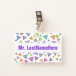 [ Thumbnail: Multicolored Triangles Pattern + Teacher Name Badge ]