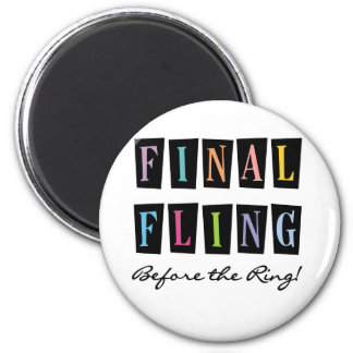 Multicolors Fling Before the Ring T-shirts 2 Inch Round Magnet