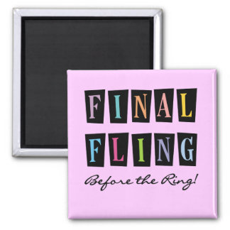 Multicolors Fling Before the Ring T-shirts 2 Inch Square Magnet