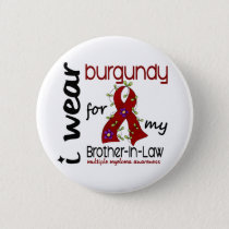 Multiple Myeloma BURGUNDY FOR MY BROTHER-IN-LAW 43 Pinback Button