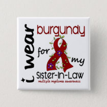 Multiple Myeloma BURGUNDY FOR MY SISTER-IN-LAW 43 Button