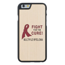 Multiple Myeloma Fight for the Cure Carved Maple iPhone 6 Case