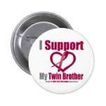 Multiple Myeloma I Support My Twin Brother Button