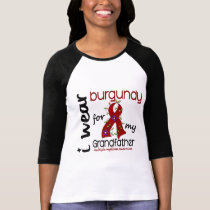 Multiple Myeloma I WEAR BURGUNDY FOR GRANDFATHER T-Shirt