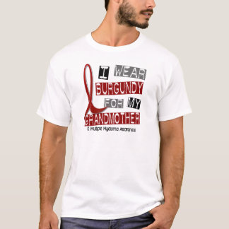 MULTIPLE MYELOMA I Wear Burgundy For Grandmother T-Shirt