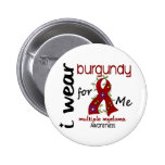 Multiple Myeloma I WEAR BURGUNDY FOR ME 43 Pinback Button