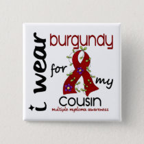 Multiple Myeloma I WEAR BURGUNDY FOR MY COUSIN 43 Button