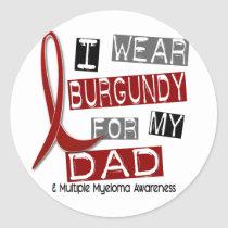 MULTIPLE MYELOMA I Wear Burgundy For My Dad 37 Classic Round Sticker