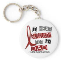 MULTIPLE MYELOMA I Wear Burgundy For My Dad 37 Keychain
