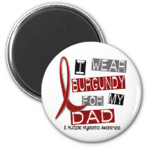 MULTIPLE MYELOMA I Wear Burgundy For My Dad 37 Magnet