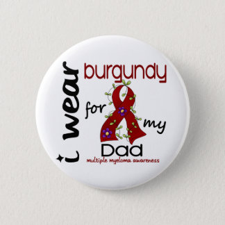 Multiple Myeloma I WEAR BURGUNDY FOR MY DAD 43 Button