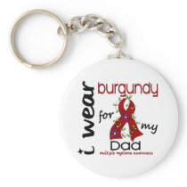 Multiple Myeloma I WEAR BURGUNDY FOR MY DAD 43 Keychain