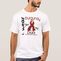 Multiple Myeloma I WEAR BURGUNDY FOR MY DAD 43 T-Shirt