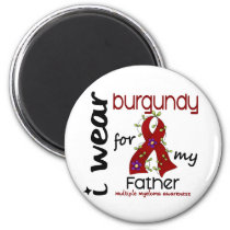 Multiple Myeloma I WEAR BURGUNDY FOR MY FATHER 43 Magnet