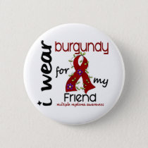 Multiple Myeloma I WEAR BURGUNDY FOR MY FRIEND 43 Button