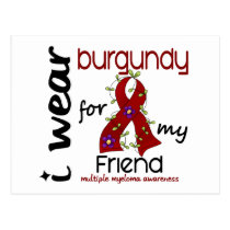 Multiple Myeloma I WEAR BURGUNDY FOR MY FRIEND 43 Postcard
