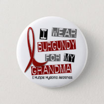 MULTIPLE MYELOMA I Wear Burgundy For My Grandma 37 Button