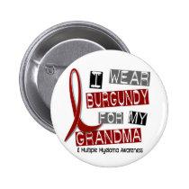 MULTIPLE MYELOMA I Wear Burgundy For My Grandma 37 Button