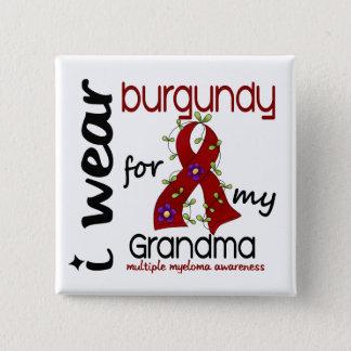 Multiple Myeloma I WEAR BURGUNDY FOR MY GRANDMA 43 Button