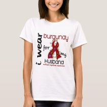 Multiple Myeloma I WEAR BURGUNDY FOR MY HUSBAND 43 T-Shirt
