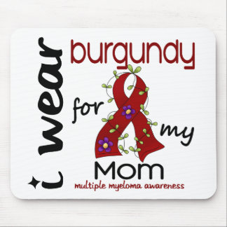 Multiple Myeloma I WEAR BURGUNDY FOR MY MOM 43 Mouse Mat