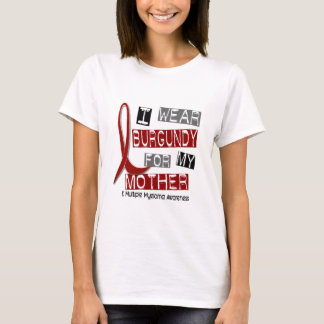 MULTIPLE MYELOMA I Wear Burgundy For My Mother 37 T-Shirt