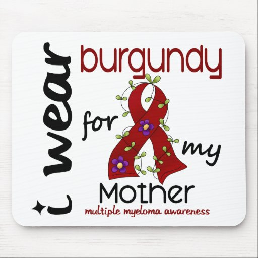 Multiple Myeloma I WEAR BURGUNDY FOR MY MOTHER 43 Mouse Pad