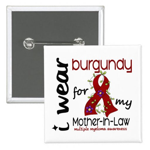 Multiple Myeloma I WEAR BURGUNDY FOR MY MOTHER-IN- Button