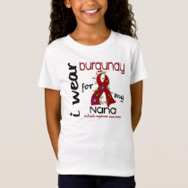 Multiple Myeloma I WEAR BURGUNDY FOR MY NANA 43 T-Shirt