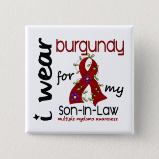 Multiple Myeloma I WEAR BURGUNDY FOR MY SON-IN-LAW Pinback Button