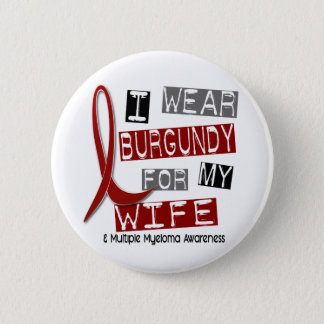 MULTIPLE MYELOMA I Wear Burgundy For My Wife 37 Pinback Button