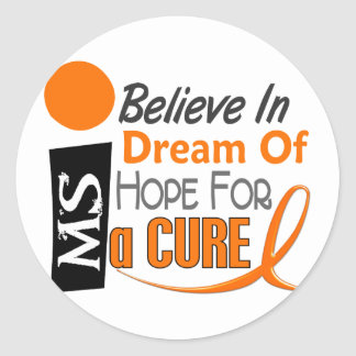 Multiple Sclerosis BELIEVE DREAM HOPE Classic Round Sticker