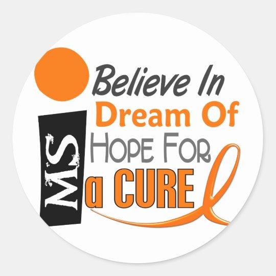 Multiple Sclerosis BELIEVE DREAM HOPE Classic Round Sticker