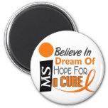 Multiple Sclerosis BELIEVE DREAM HOPE Magnets