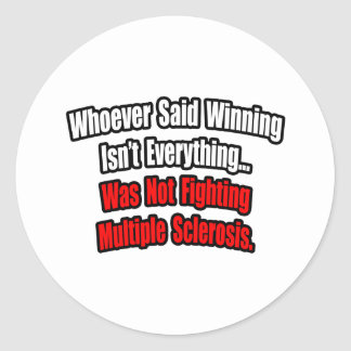 Multiple Sclerosis Fighting Quote Classic Round Sticker