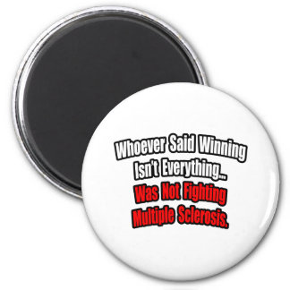 Multiple Sclerosis Fighting Quote Fridge Magnets
