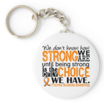 Multiple Sclerosis How Strong We Are Keychain
