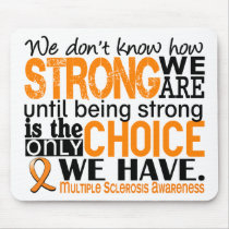 Multiple Sclerosis How Strong We Are Mouse Pad