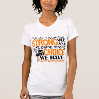 Multiple Sclerosis How Strong We Are Tee Shirts