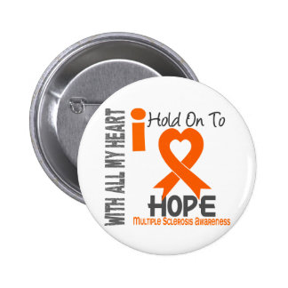 Multiple Sclerosis I Hold On To Hope 2 Inch Round Button