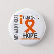 Multiple Sclerosis I Hold On To Hope Pinback Button