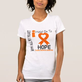 Multiple Sclerosis I Hold On To Hope T Shirt