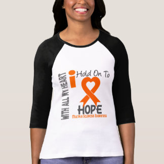 Multiple Sclerosis I Hold On To Hope T Shirts